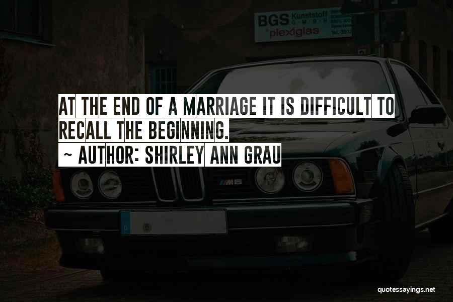 End Of Marriage Quotes By Shirley Ann Grau