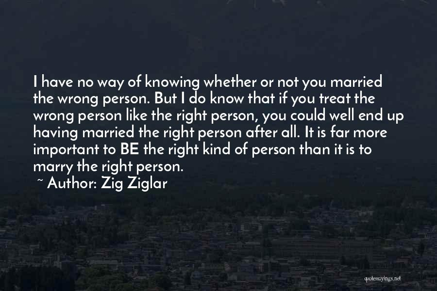 End Of Marriage Quotes By Zig Ziglar