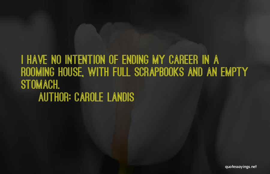Ending A Career Quotes By Carole Landis