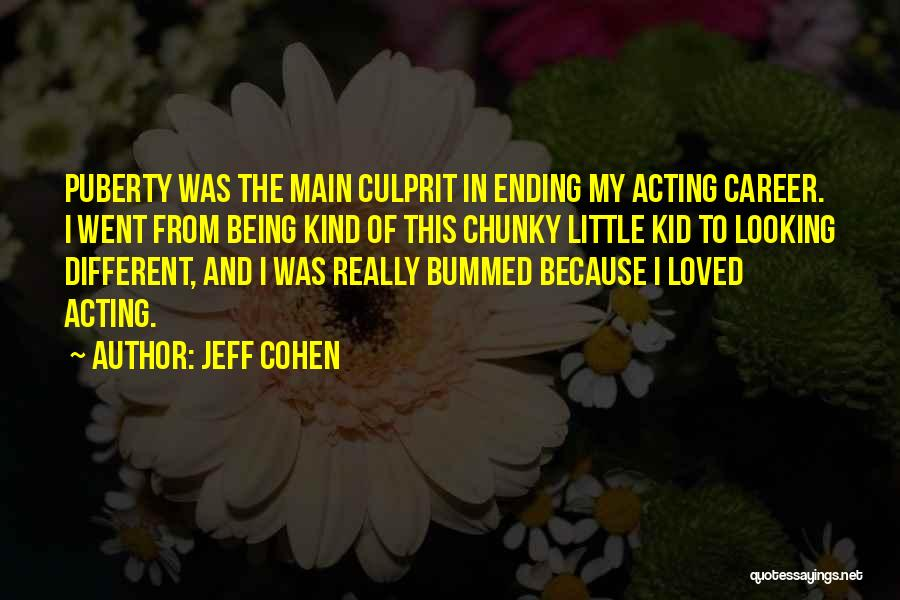 Ending A Career Quotes By Jeff Cohen