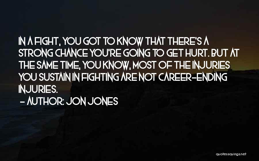 Ending A Career Quotes By Jon Jones