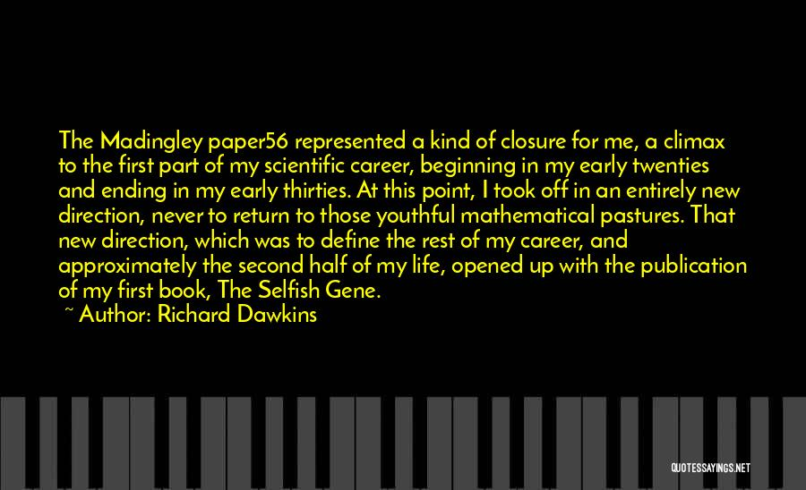 Ending A Career Quotes By Richard Dawkins