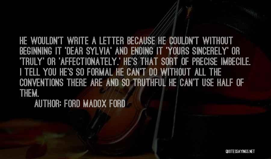 Ending A Letter Quotes By Ford Madox Ford