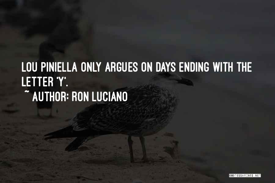 Ending A Letter Quotes By Ron Luciano