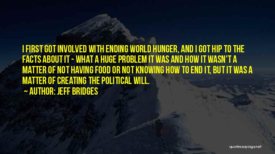 Ending Hunger In The World Quotes By Jeff Bridges