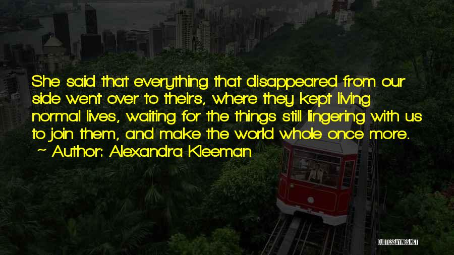 Ending Things Quotes By Alexandra Kleeman