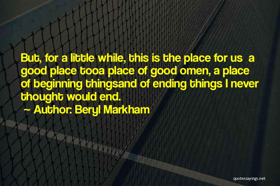 Ending Things Quotes By Beryl Markham
