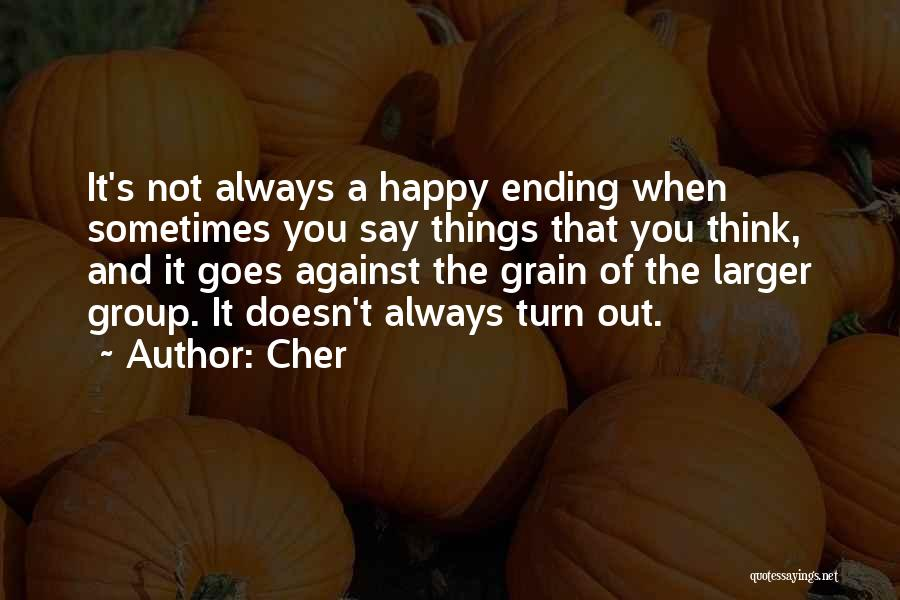 Ending Things Quotes By Cher