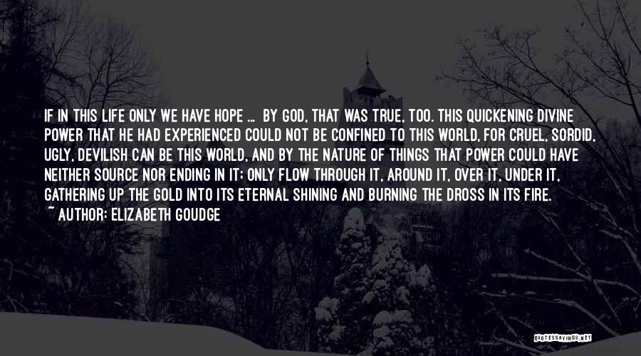 Ending Things Quotes By Elizabeth Goudge