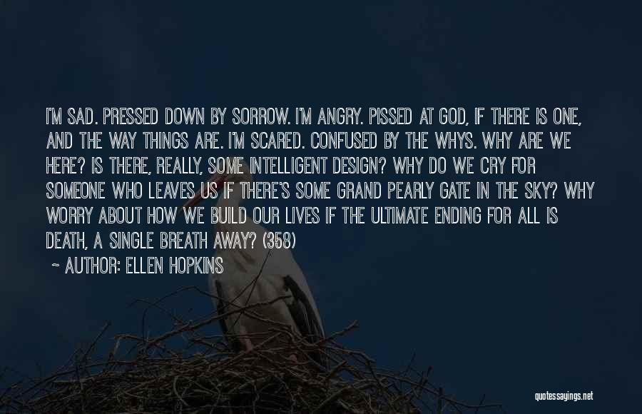 Ending Things Quotes By Ellen Hopkins