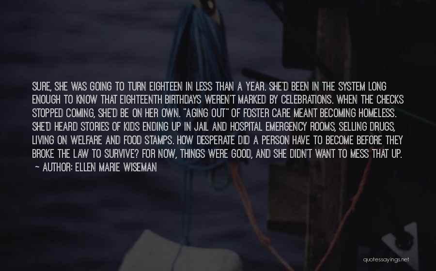 Ending Things Quotes By Ellen Marie Wiseman