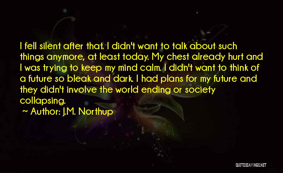 Ending Things Quotes By J.M. Northup