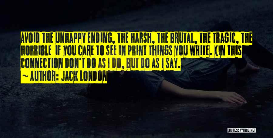 Ending Things Quotes By Jack London