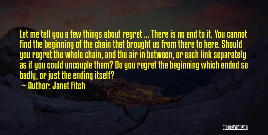Ending Things Quotes By Janet Fitch