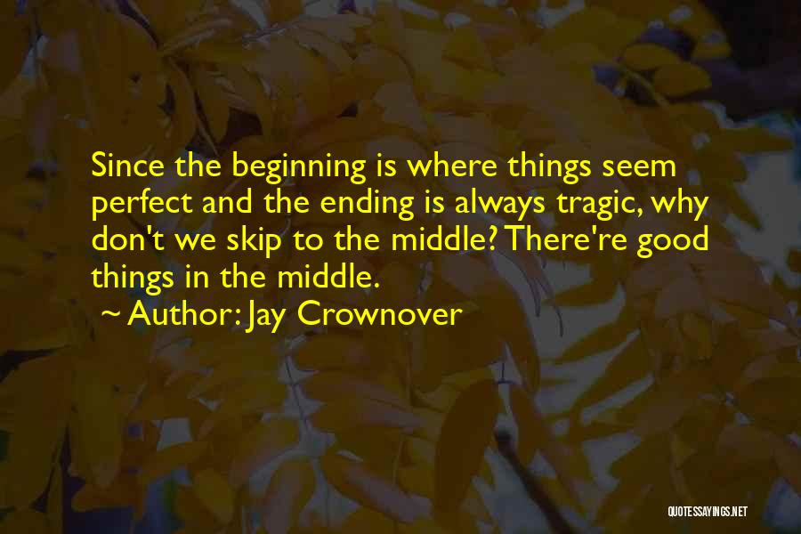 Ending Things Quotes By Jay Crownover