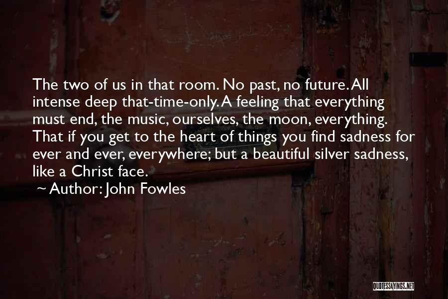 Ending Things Quotes By John Fowles