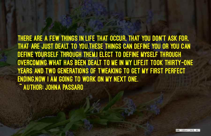 Ending Things Quotes By JohnA Passaro