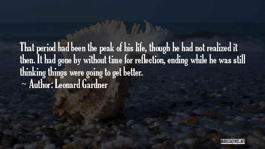 Ending Things Quotes By Leonard Gardner