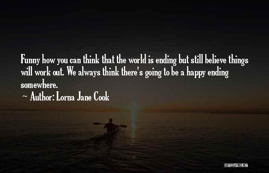 Ending Things Quotes By Lorna Jane Cook