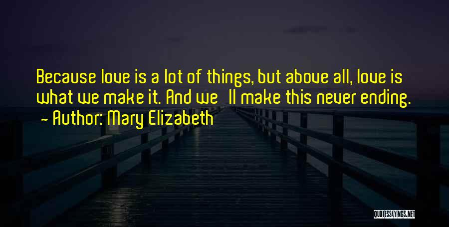 Ending Things Quotes By Mary Elizabeth