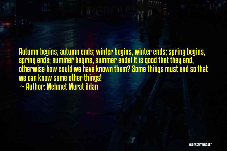 Ending Things Quotes By Mehmet Murat Ildan