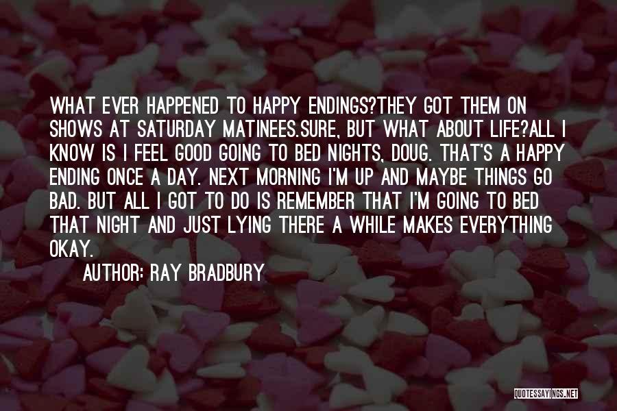 Ending Things Quotes By Ray Bradbury