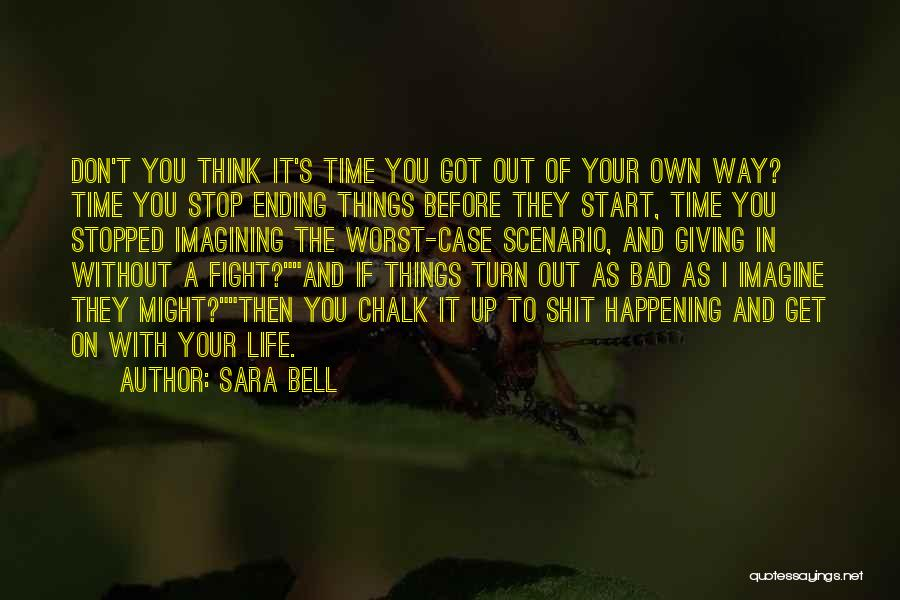 Ending Things Quotes By Sara Bell