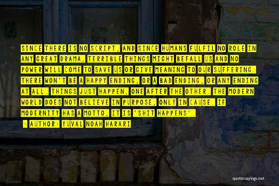 Ending Things Quotes By Yuval Noah Harari