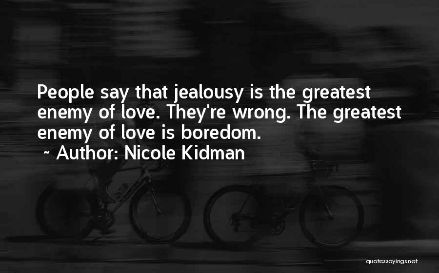 Enemy And Jealousy Quotes By Nicole Kidman
