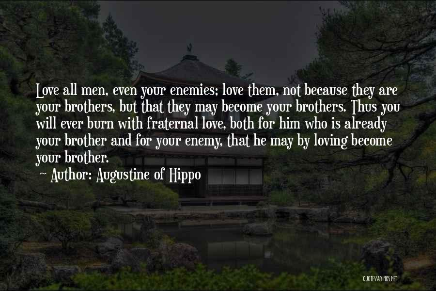 Enemy Brother Quotes By Augustine Of Hippo