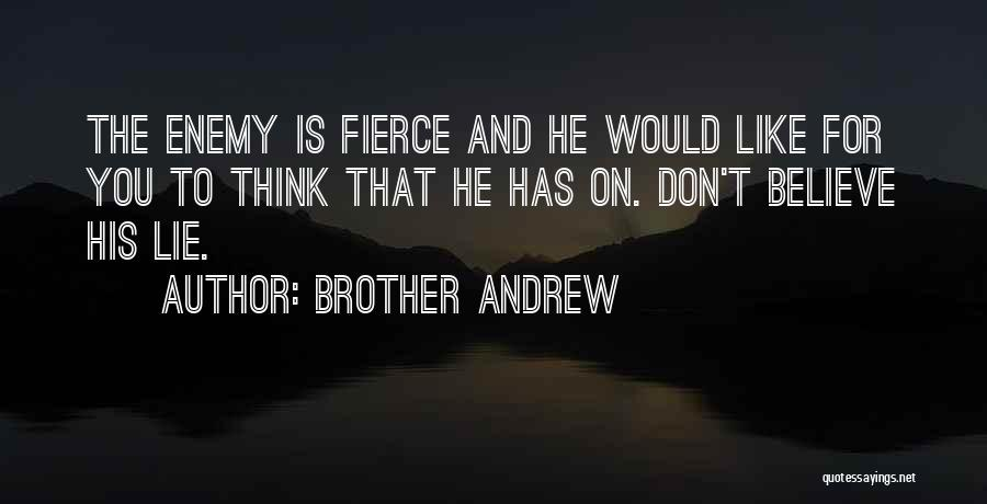 Enemy Brother Quotes By Brother Andrew