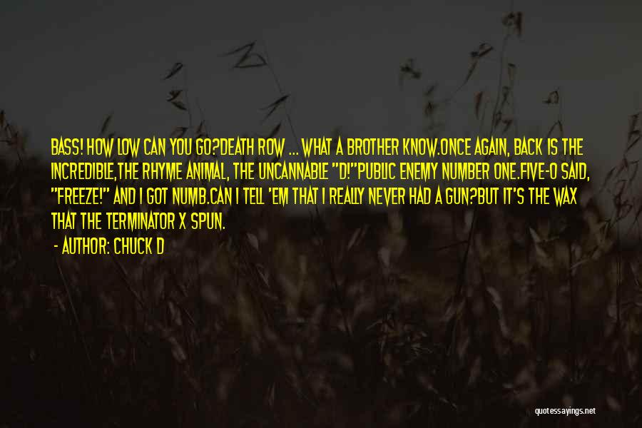 Enemy Brother Quotes By Chuck D