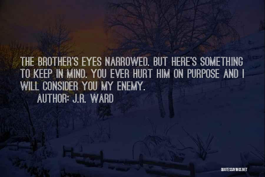 Enemy Brother Quotes By J.R. Ward