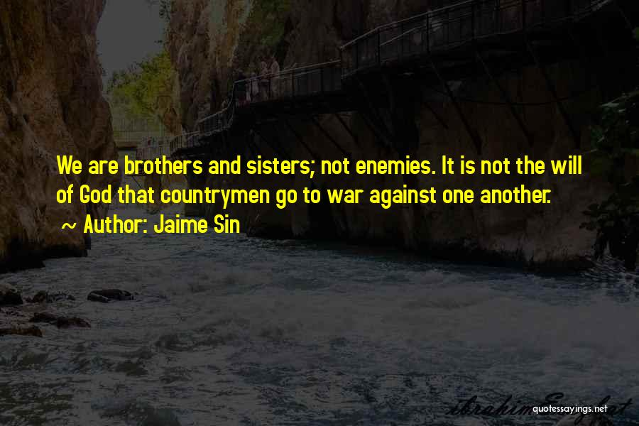 Enemy Brother Quotes By Jaime Sin