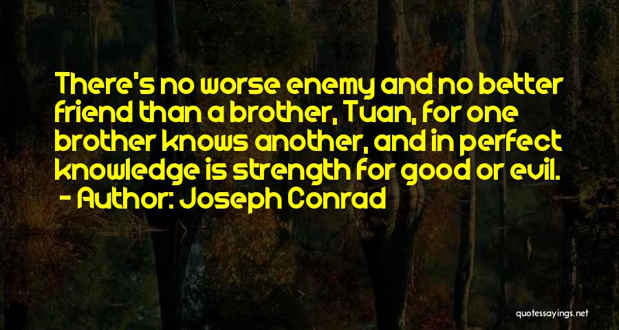 Enemy Brother Quotes By Joseph Conrad