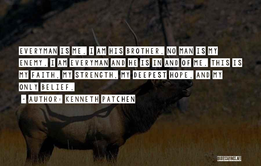 Enemy Brother Quotes By Kenneth Patchen