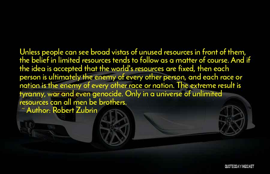 Enemy Brother Quotes By Robert Zubrin