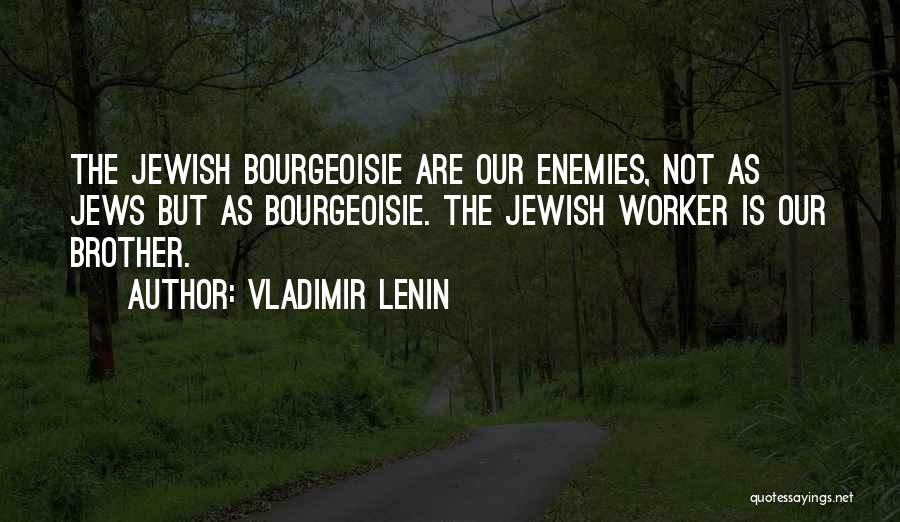 Enemy Brother Quotes By Vladimir Lenin