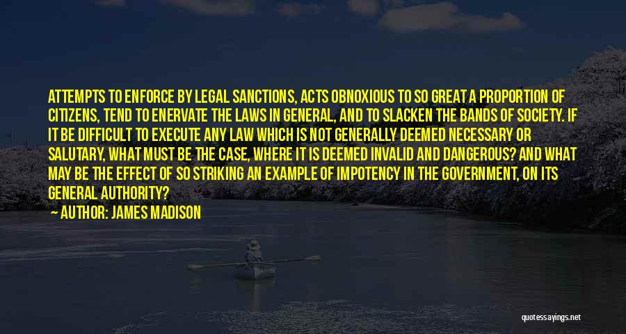 Enervate Quotes By James Madison