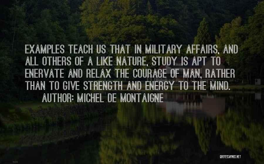 Enervate Quotes By Michel De Montaigne