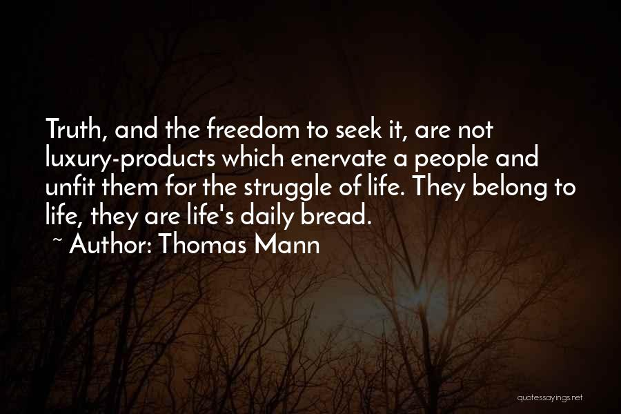 Enervate Quotes By Thomas Mann