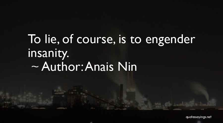 Engender Quotes By Anais Nin