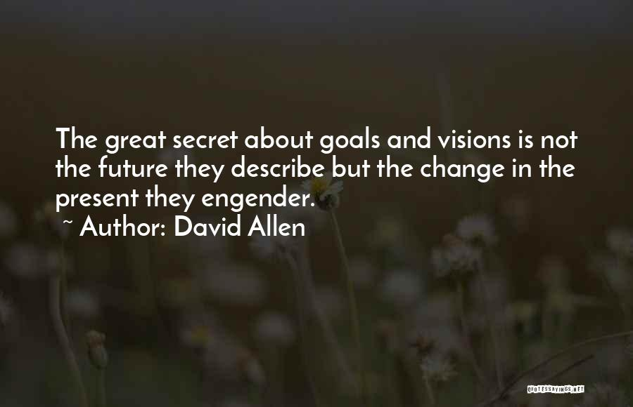 Engender Quotes By David Allen