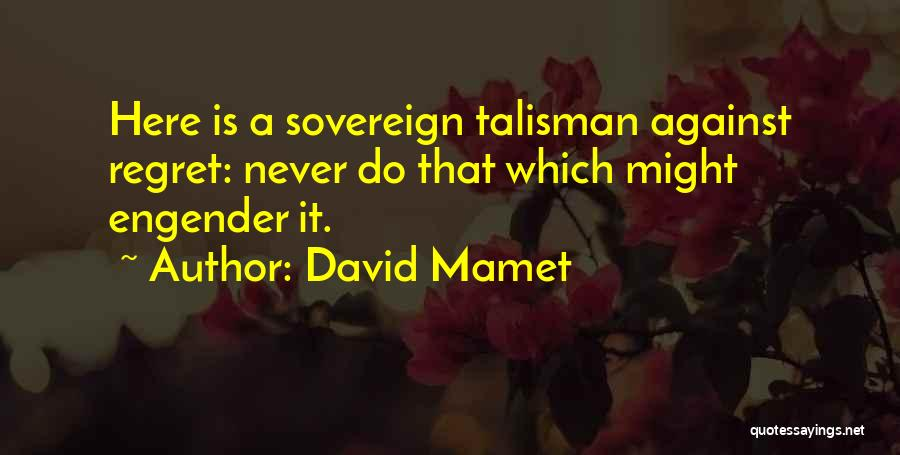 Engender Quotes By David Mamet