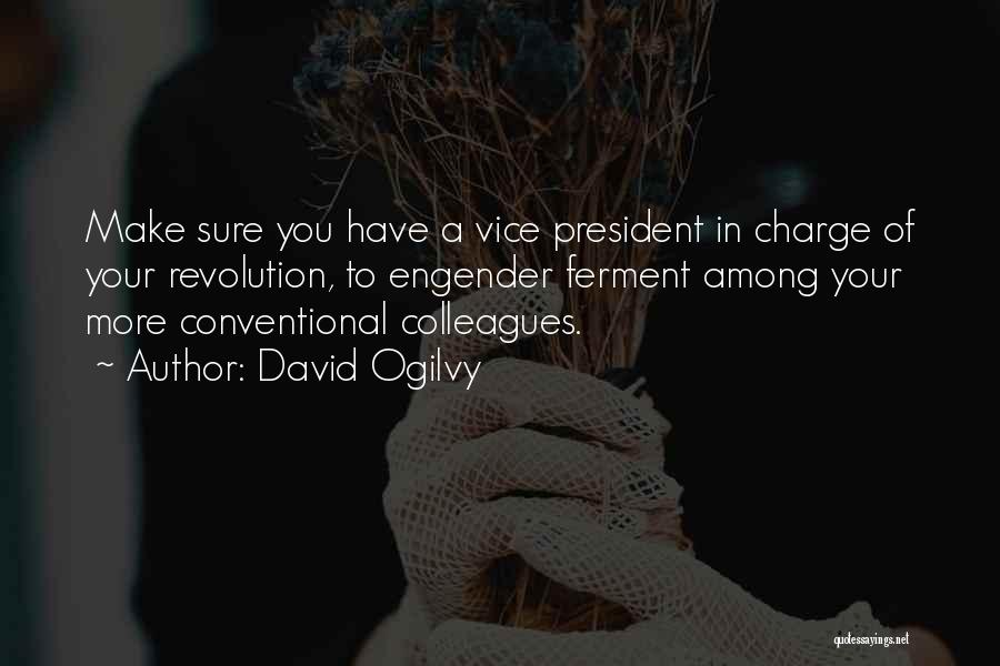 Engender Quotes By David Ogilvy