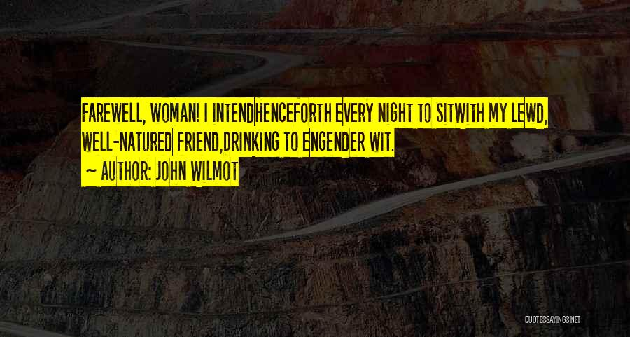 Engender Quotes By John Wilmot