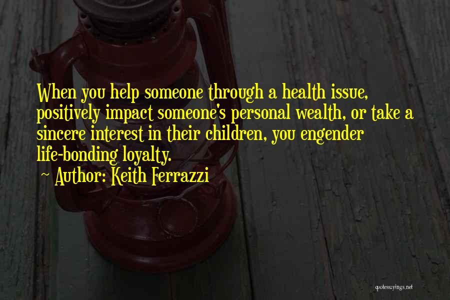 Engender Quotes By Keith Ferrazzi