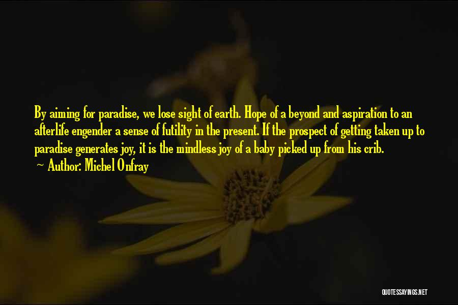 Engender Quotes By Michel Onfray