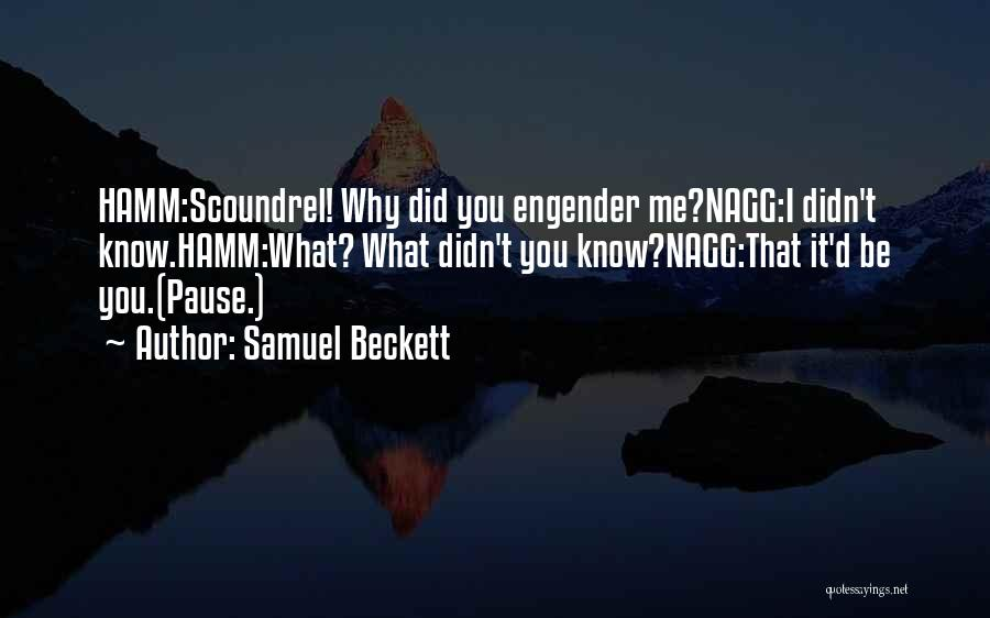 Engender Quotes By Samuel Beckett