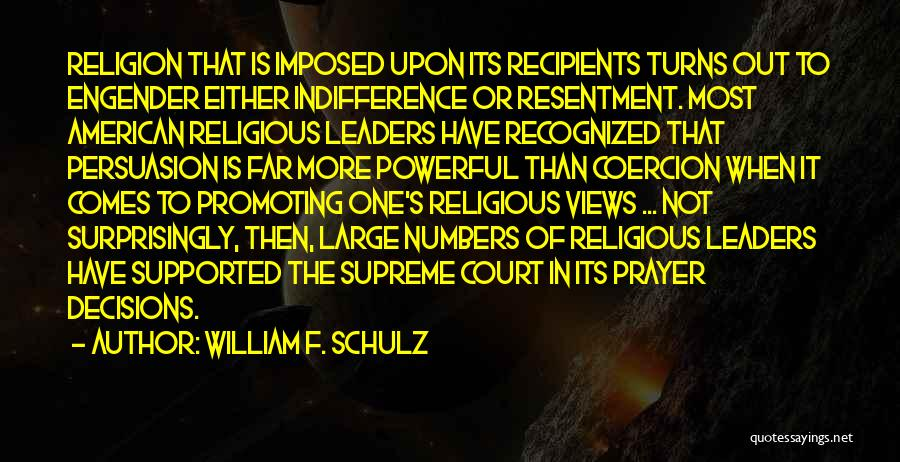 Engender Quotes By William F. Schulz